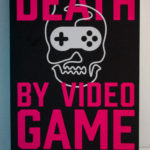 Death By Videogame By Simon Parkin